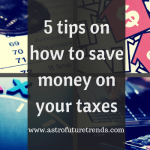 5 tips on how to save money on your taxes